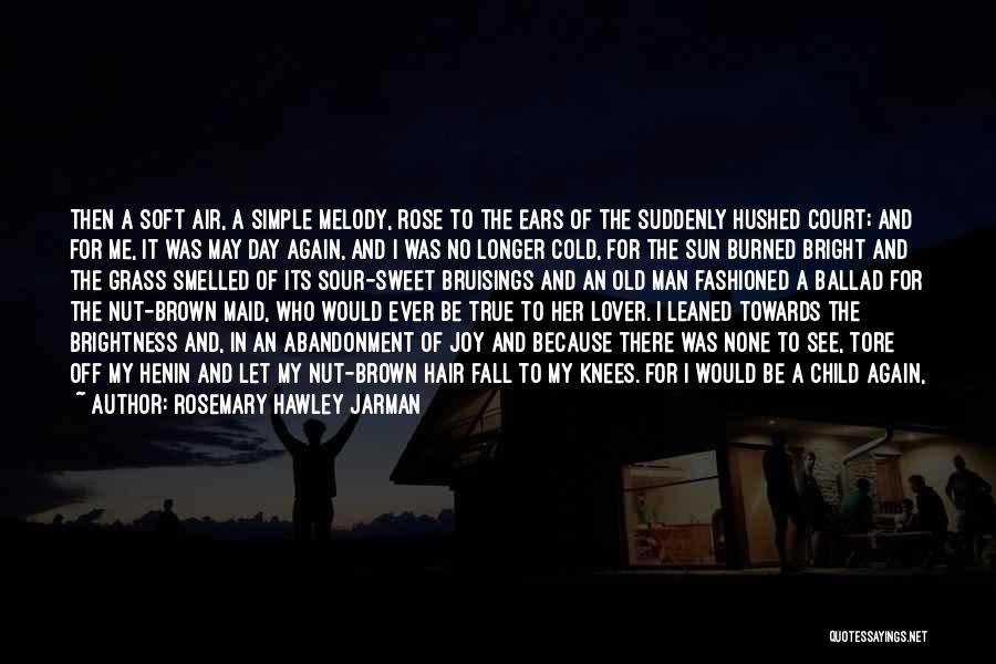 My Sweet Man Quotes By Rosemary Hawley Jarman