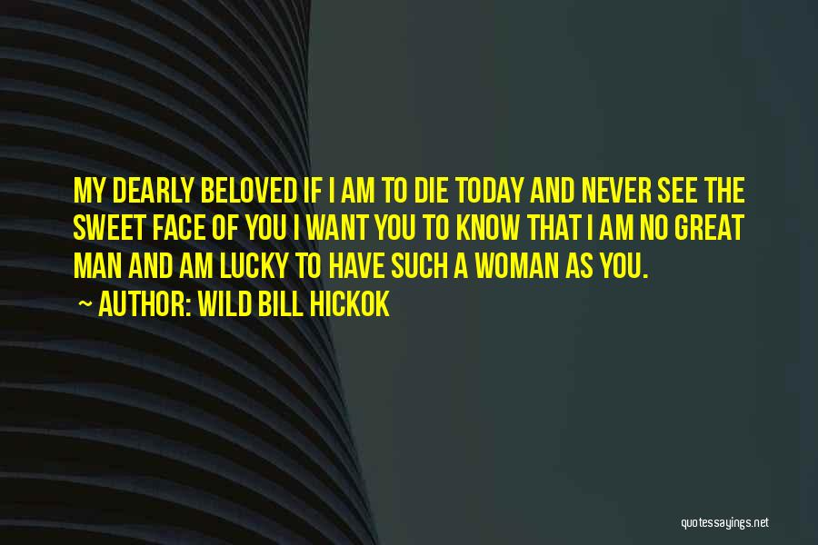 My Sweet Man Quotes By Wild Bill Hickok