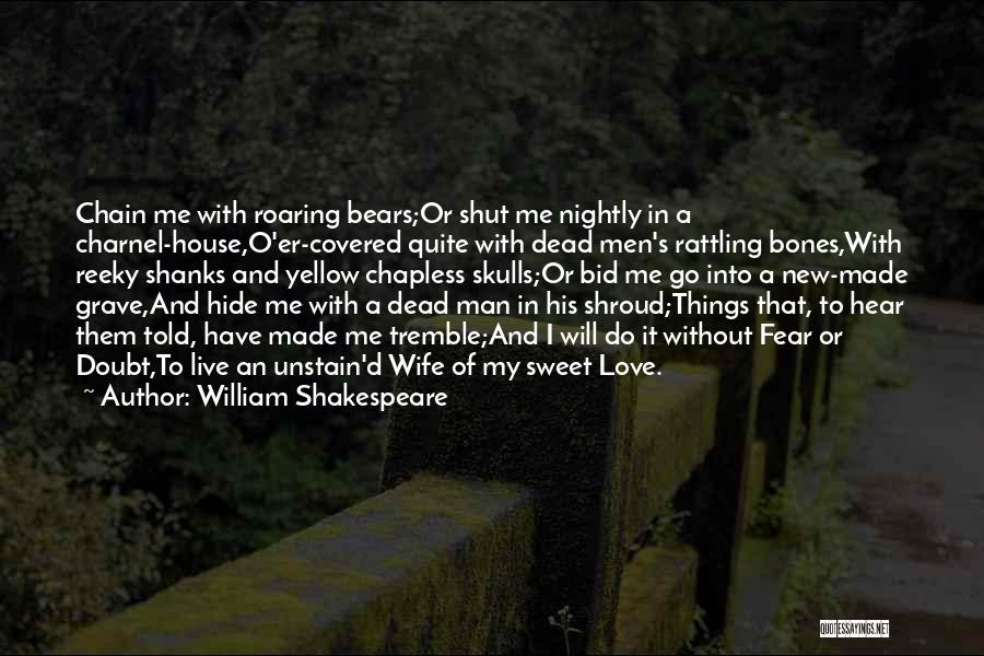 My Sweet Man Quotes By William Shakespeare
