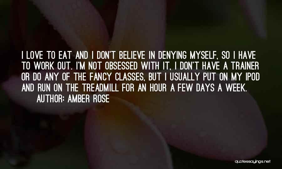 My Trainer Quotes By Amber Rose