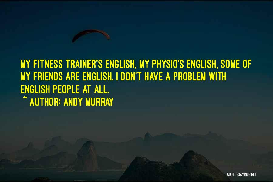 My Trainer Quotes By Andy Murray