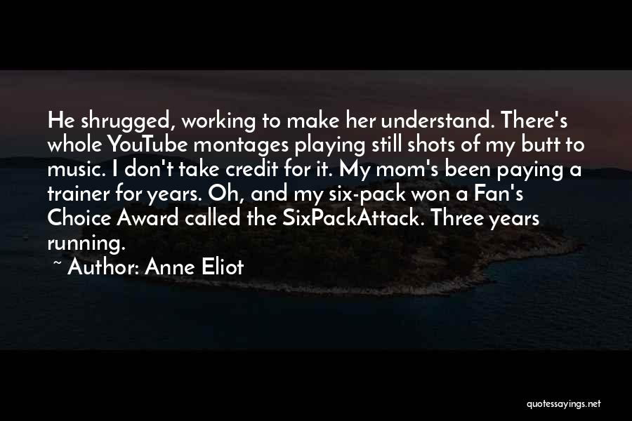 My Trainer Quotes By Anne Eliot