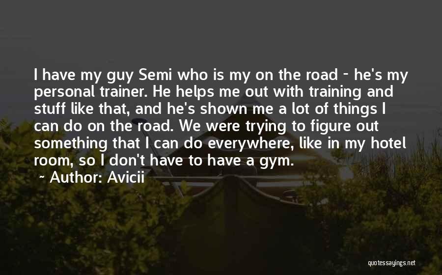 My Trainer Quotes By Avicii