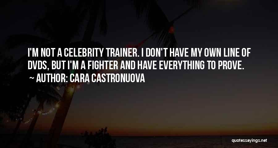 My Trainer Quotes By Cara Castronuova
