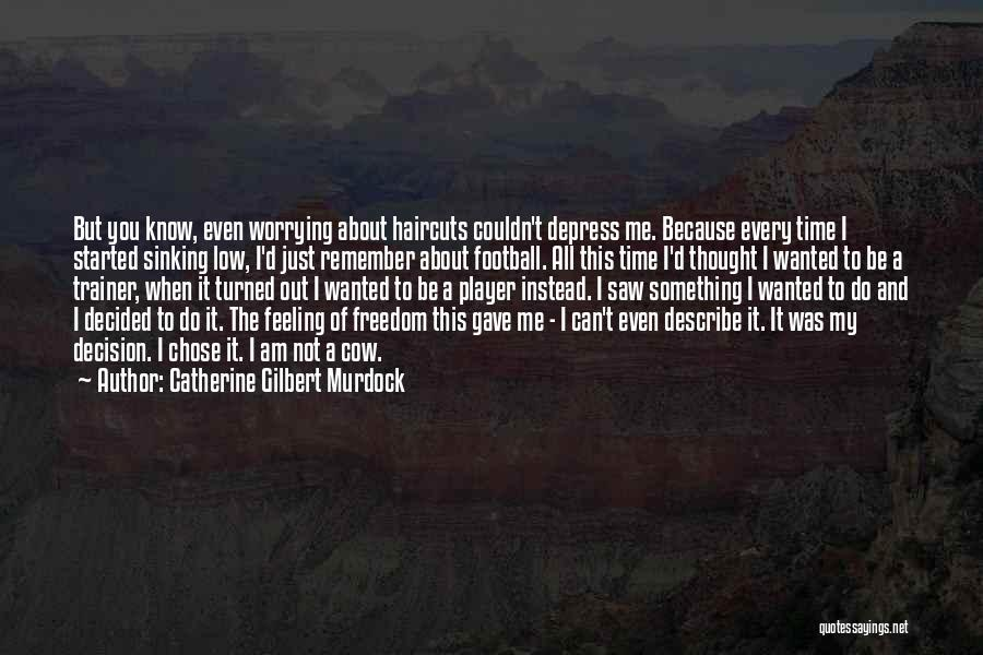 My Trainer Quotes By Catherine Gilbert Murdock