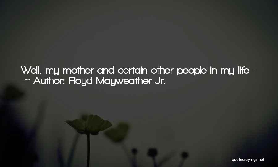 My Trainer Quotes By Floyd Mayweather Jr.