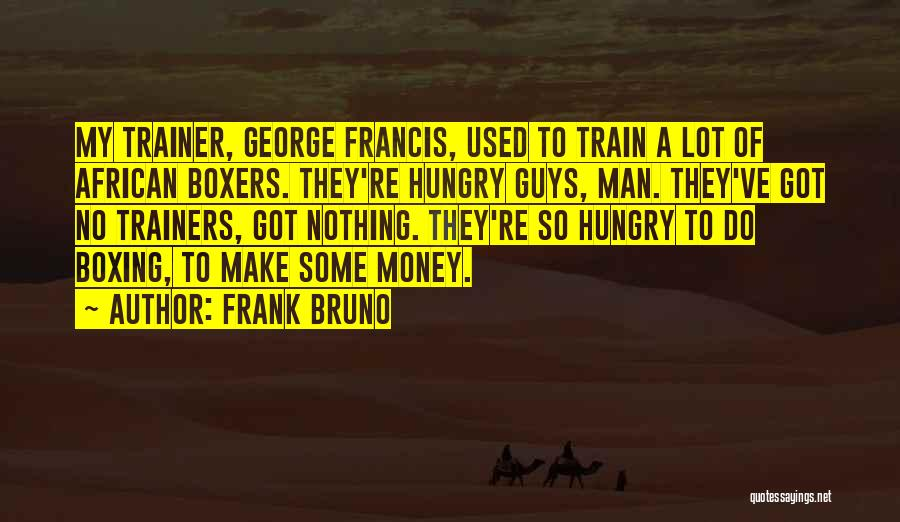 My Trainer Quotes By Frank Bruno