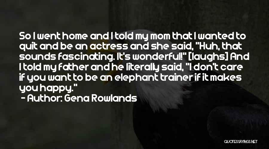 My Trainer Quotes By Gena Rowlands