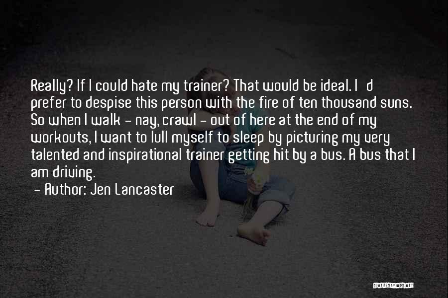 My Trainer Quotes By Jen Lancaster