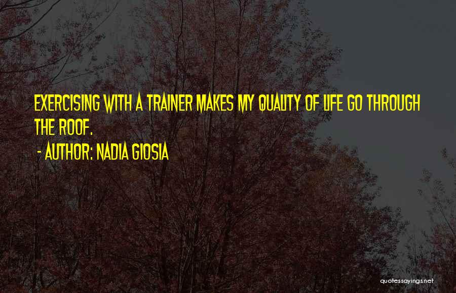 My Trainer Quotes By Nadia Giosia