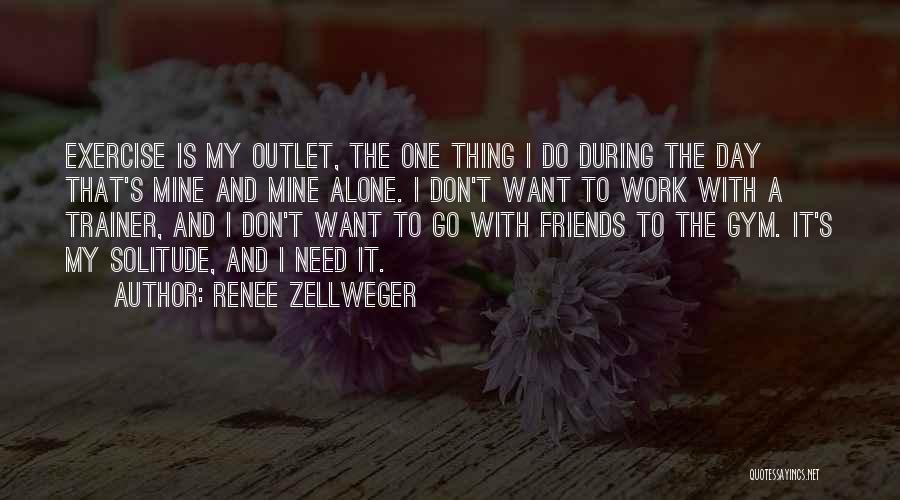 My Trainer Quotes By Renee Zellweger