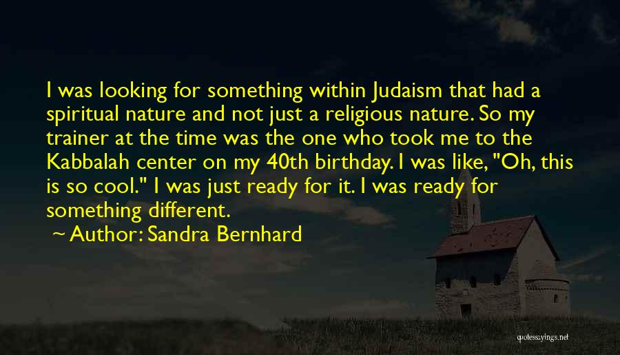 My Trainer Quotes By Sandra Bernhard