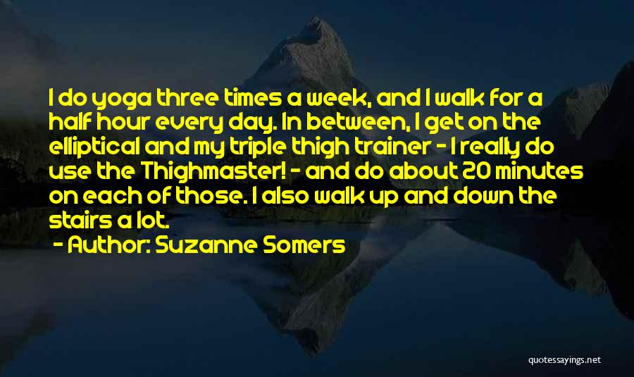 My Trainer Quotes By Suzanne Somers