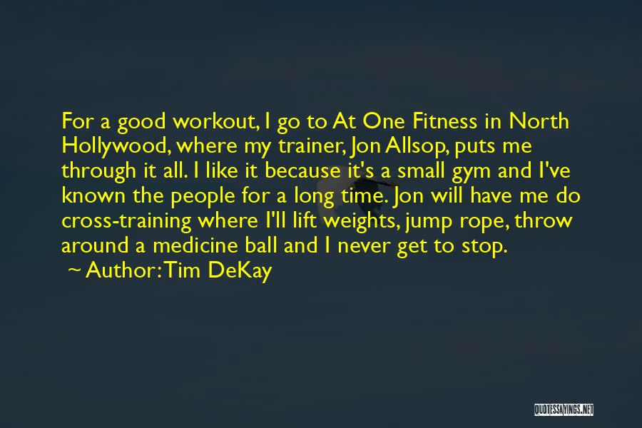 My Trainer Quotes By Tim DeKay