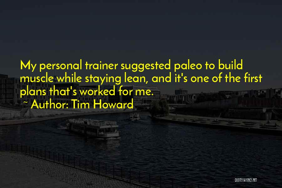 My Trainer Quotes By Tim Howard