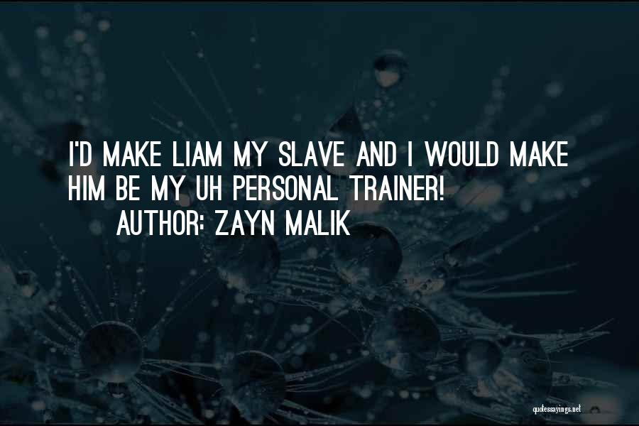 My Trainer Quotes By Zayn Malik