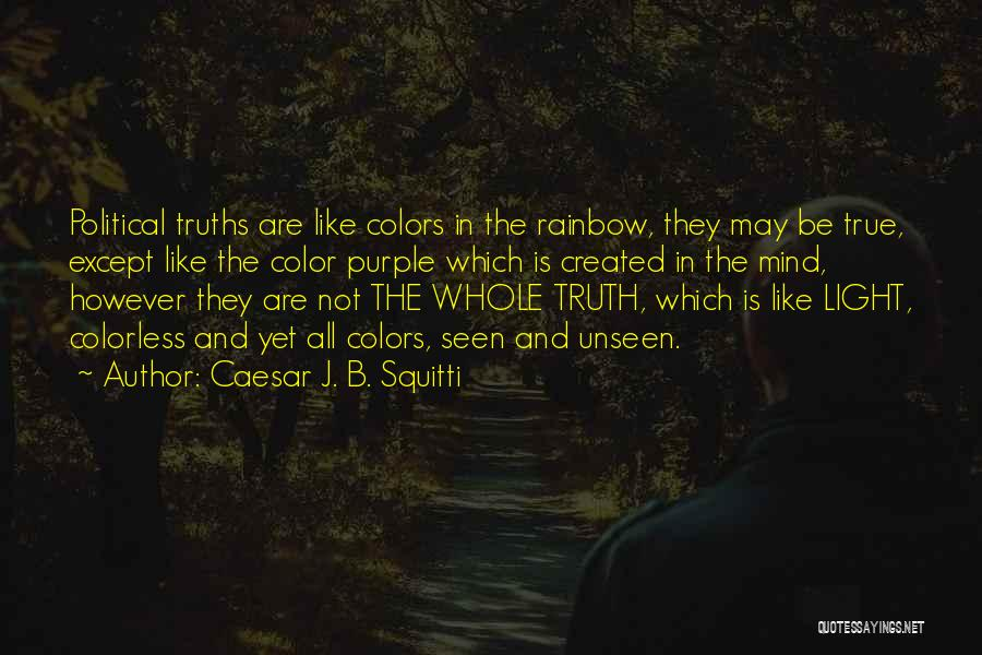 My True Colors Quotes By Caesar J. B. Squitti