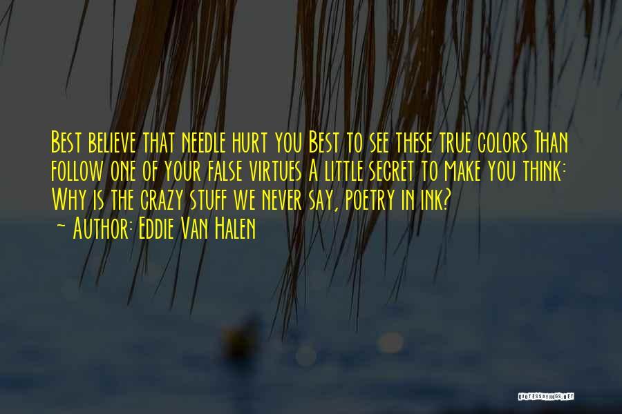 My True Colors Quotes By Eddie Van Halen
