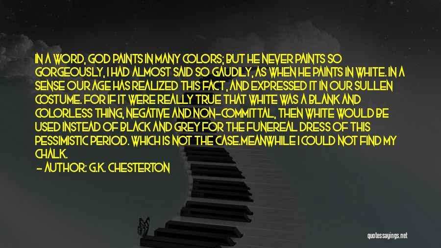 My True Colors Quotes By G.K. Chesterton