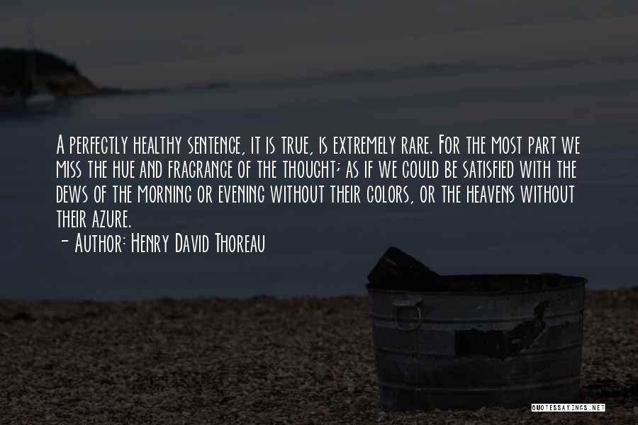 My True Colors Quotes By Henry David Thoreau