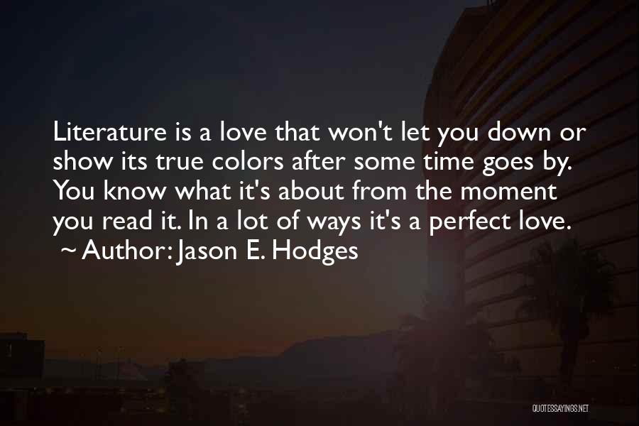 My True Colors Quotes By Jason E. Hodges