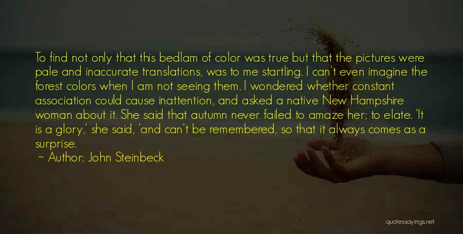 My True Colors Quotes By John Steinbeck