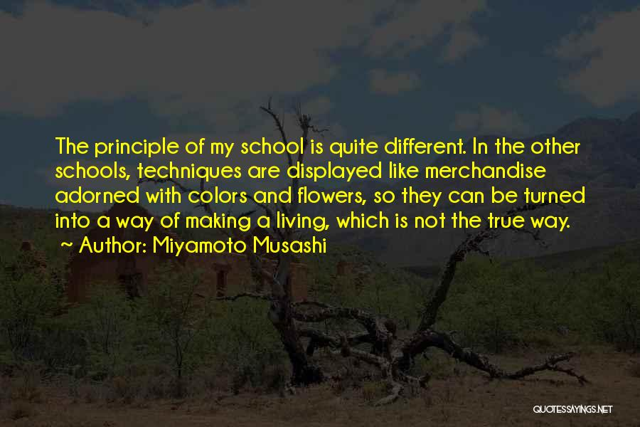 My True Colors Quotes By Miyamoto Musashi