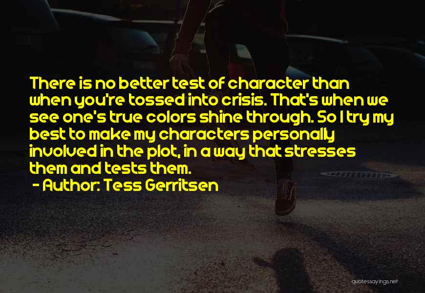 My True Colors Quotes By Tess Gerritsen
