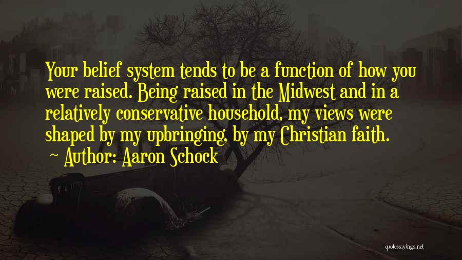 My Upbringing Quotes By Aaron Schock