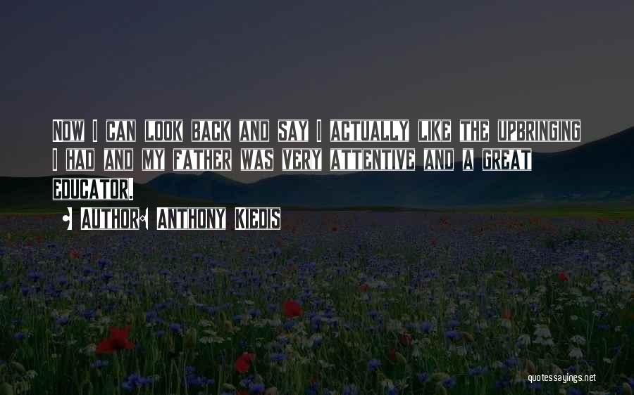 My Upbringing Quotes By Anthony Kiedis