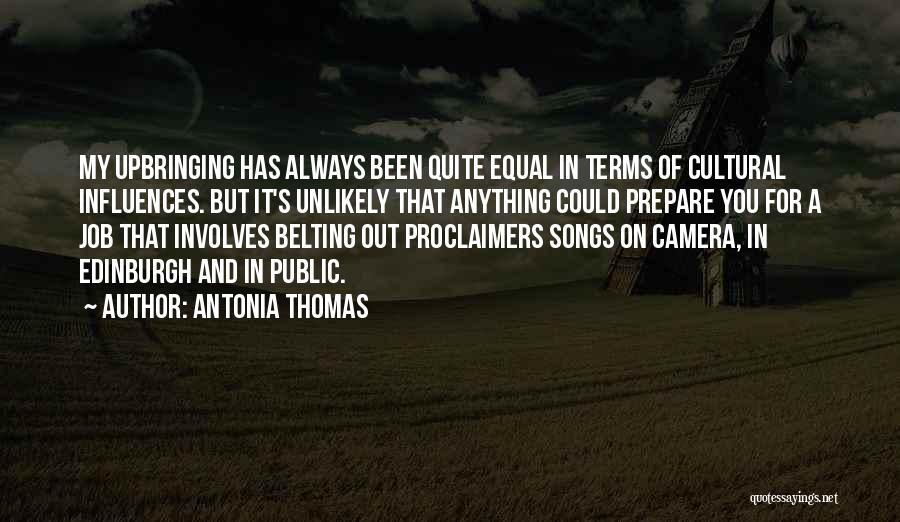 My Upbringing Quotes By Antonia Thomas