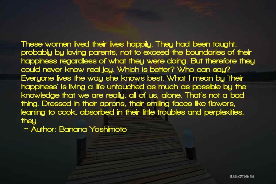 My Upbringing Quotes By Banana Yoshimoto
