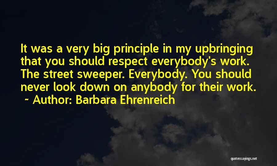 My Upbringing Quotes By Barbara Ehrenreich