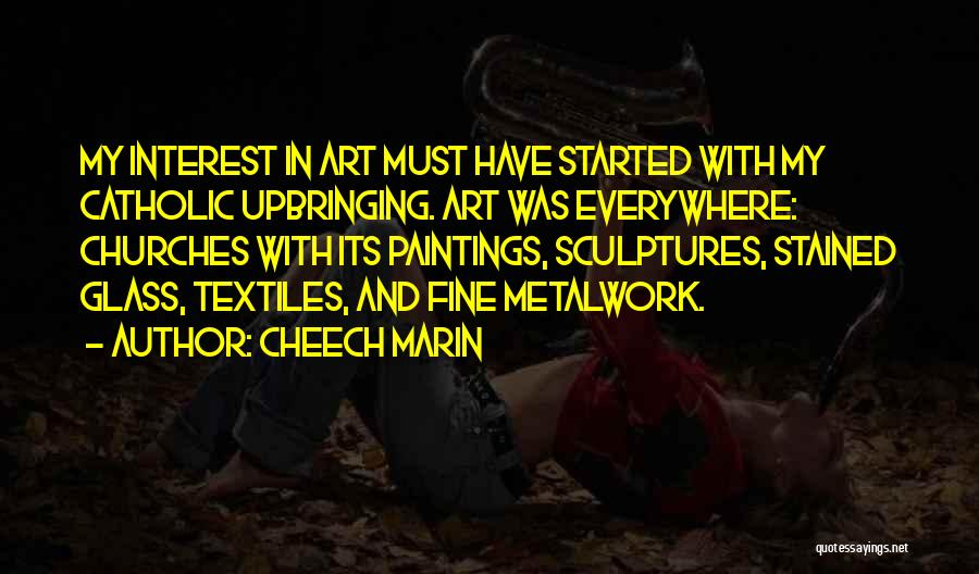 My Upbringing Quotes By Cheech Marin