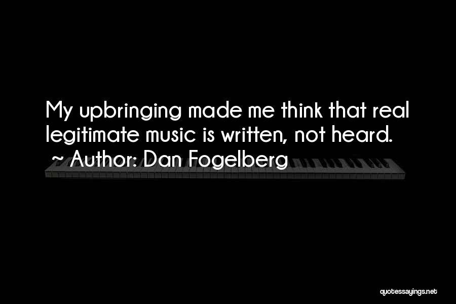 My Upbringing Quotes By Dan Fogelberg