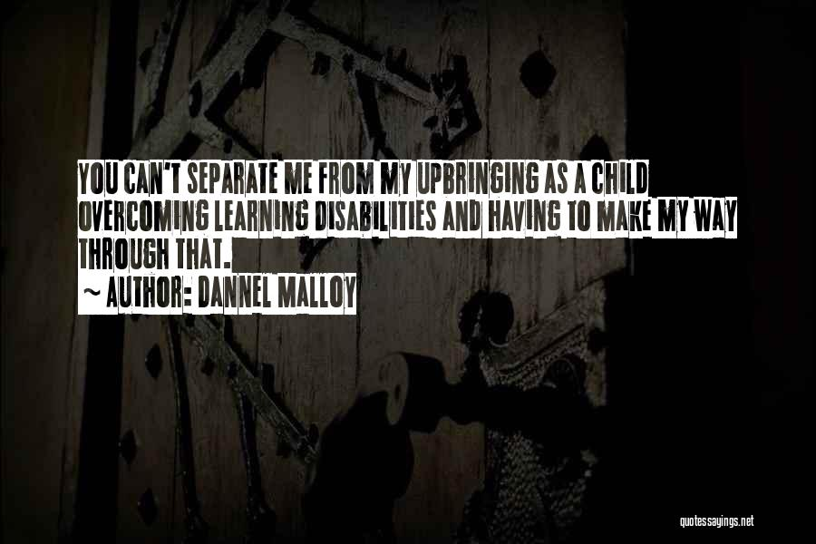 My Upbringing Quotes By Dannel Malloy