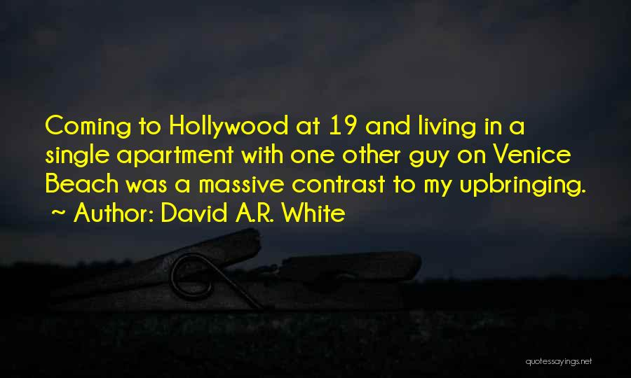 My Upbringing Quotes By David A.R. White