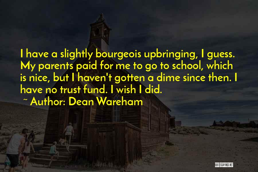 My Upbringing Quotes By Dean Wareham