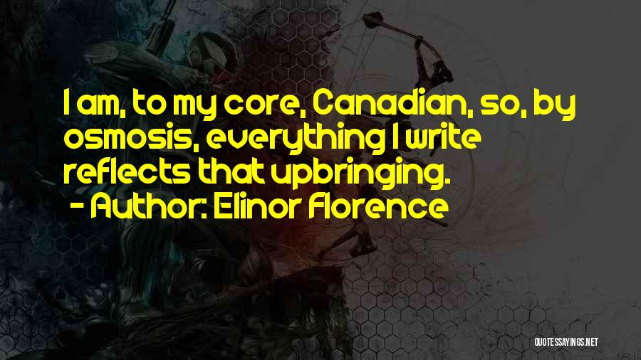 My Upbringing Quotes By Elinor Florence