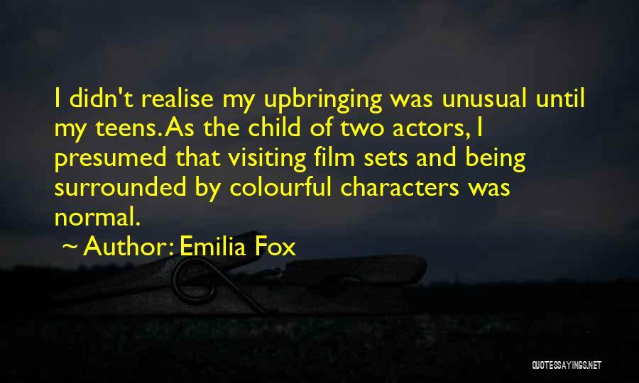 My Upbringing Quotes By Emilia Fox
