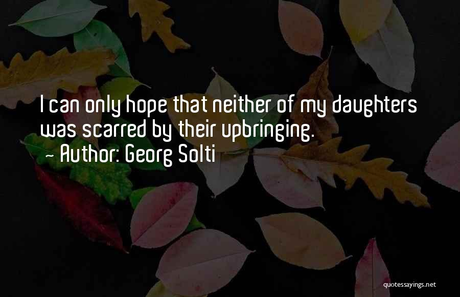 My Upbringing Quotes By Georg Solti