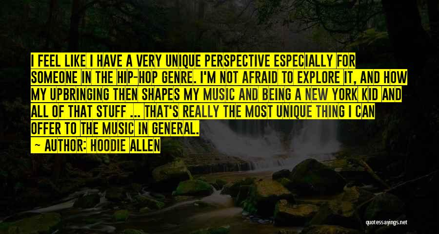 My Upbringing Quotes By Hoodie Allen