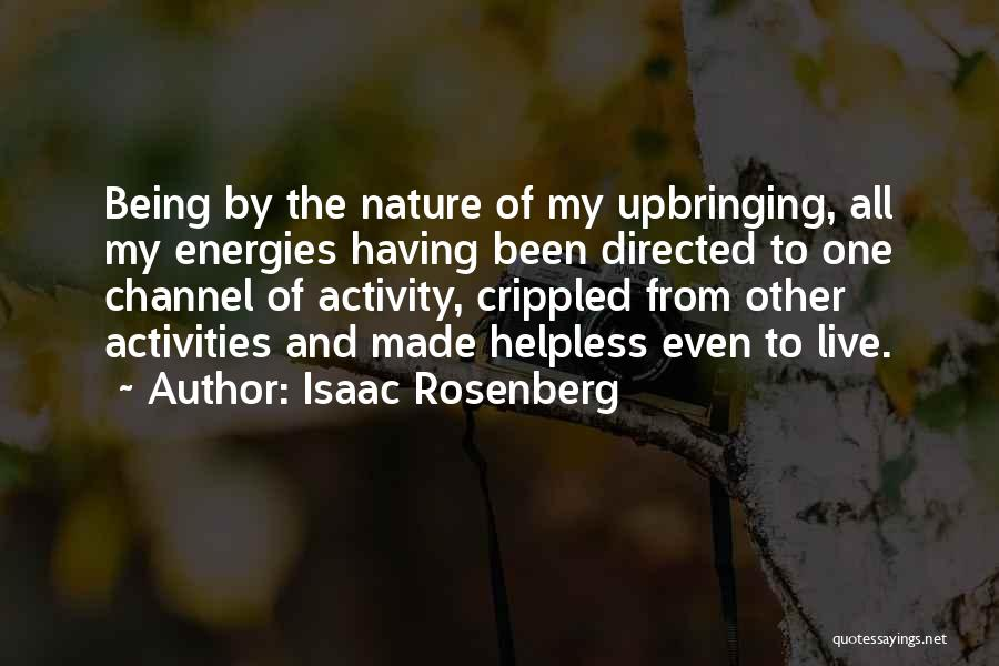 My Upbringing Quotes By Isaac Rosenberg