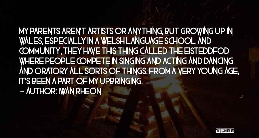 My Upbringing Quotes By Iwan Rheon