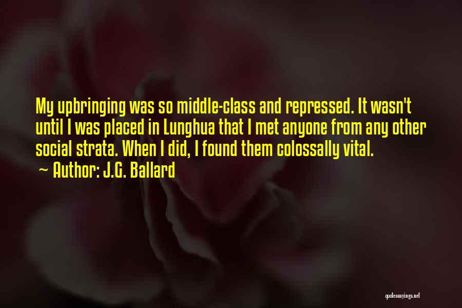 My Upbringing Quotes By J.G. Ballard