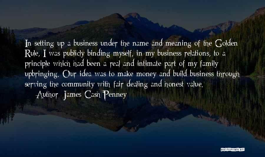 My Upbringing Quotes By James Cash Penney