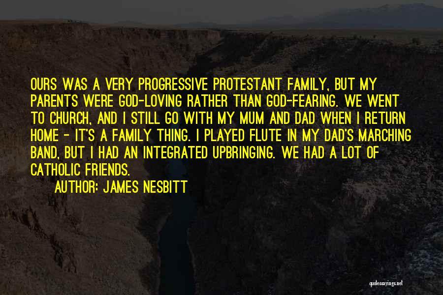 My Upbringing Quotes By James Nesbitt