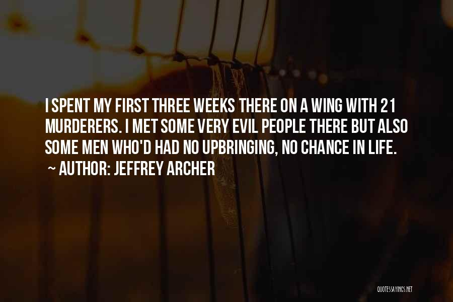My Upbringing Quotes By Jeffrey Archer