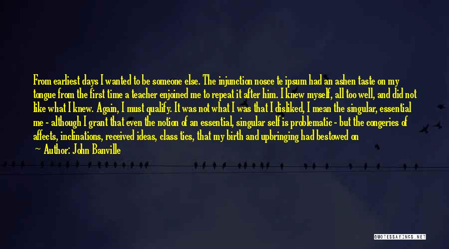 My Upbringing Quotes By John Banville