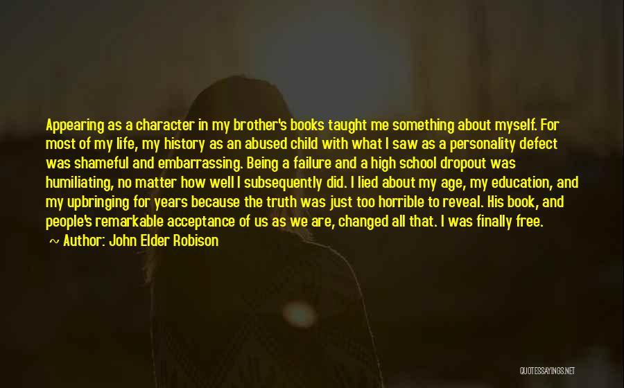 My Upbringing Quotes By John Elder Robison